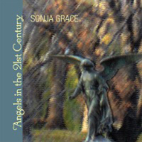 Angels in the 21st Century CD by Sonja Grace