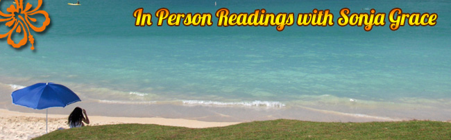 In Person Readings with Sonja Grace December 6 – 10 Honolulu, Oahu