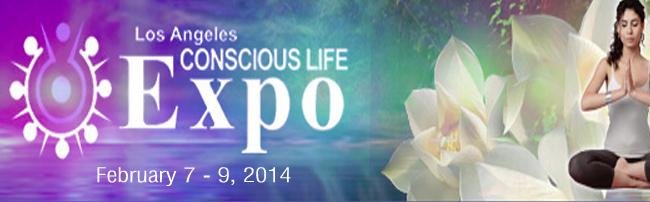 L.A. Conscious Life Expo, Feb 7 – 9, 2014