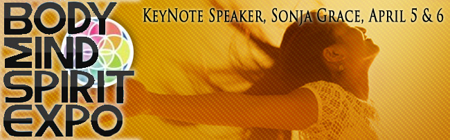 Sonja Grace, a keynote speaker April 5th and 6th at the 2014 Body, Mind, Spirit Expo in Portland
