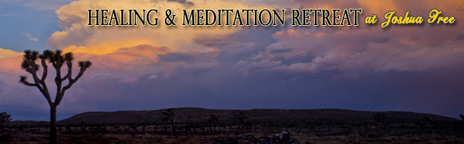 Healing Meditation Retreat at Joshua Tree, Oct 9-12, 2014