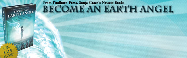 Sonja Grace's New Book: Become an Earth Angel, On Sale Now!