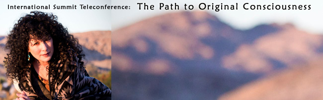 International Summit Teleconference: The Path to Original Consciousness