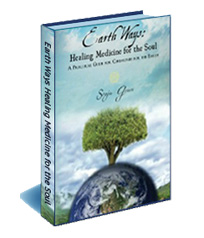 Earth Ways Healing Medicine for the Soul: A Practical Guide for Ceremonies of the Earth