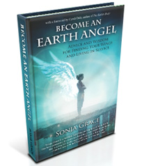 Become an Earth Angel, Advice and Wisdom for Finding Your Wings and Living in Service