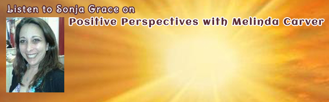 Join Sonja on Positive Perspectives, 4-19-15 at 5pm PST