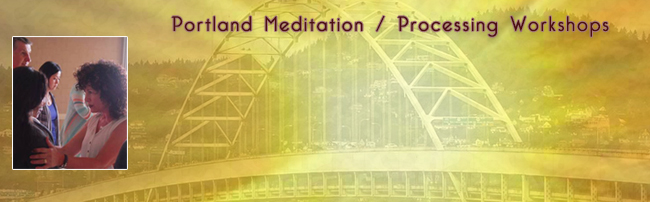 Portland Meditation / Processing Workshops, Jan-Apr 2017