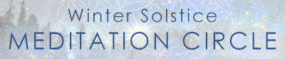 Winter Solstice Meditation Circle