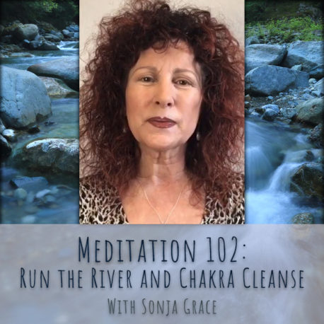 Meditation 102: Run the River and Chakra Cleanse